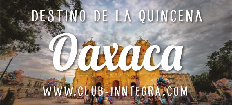 Club Inntegra boletín quincenal primera semana de marzo, Oaxaca